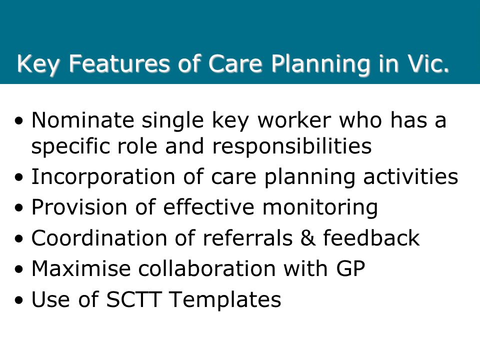 Key Features of Care Planning in Vic.