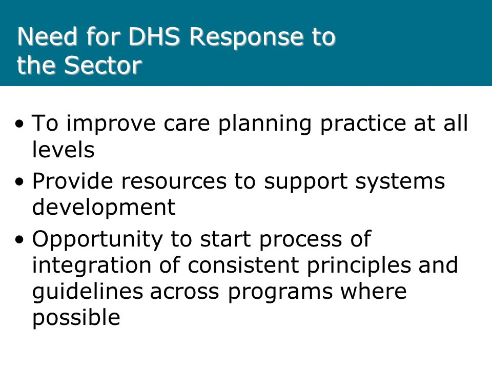 Need for DHS Response to the Sector