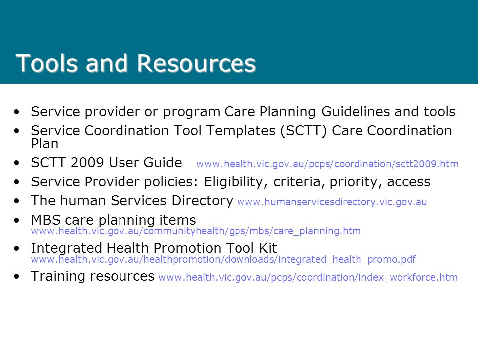 Tools and Resources Service provider or program Care Planning Guidelines and tools.