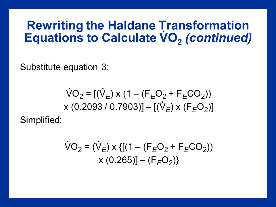 Rewriting the Haldane Transformation Equations to Calculate VO2 (continued)