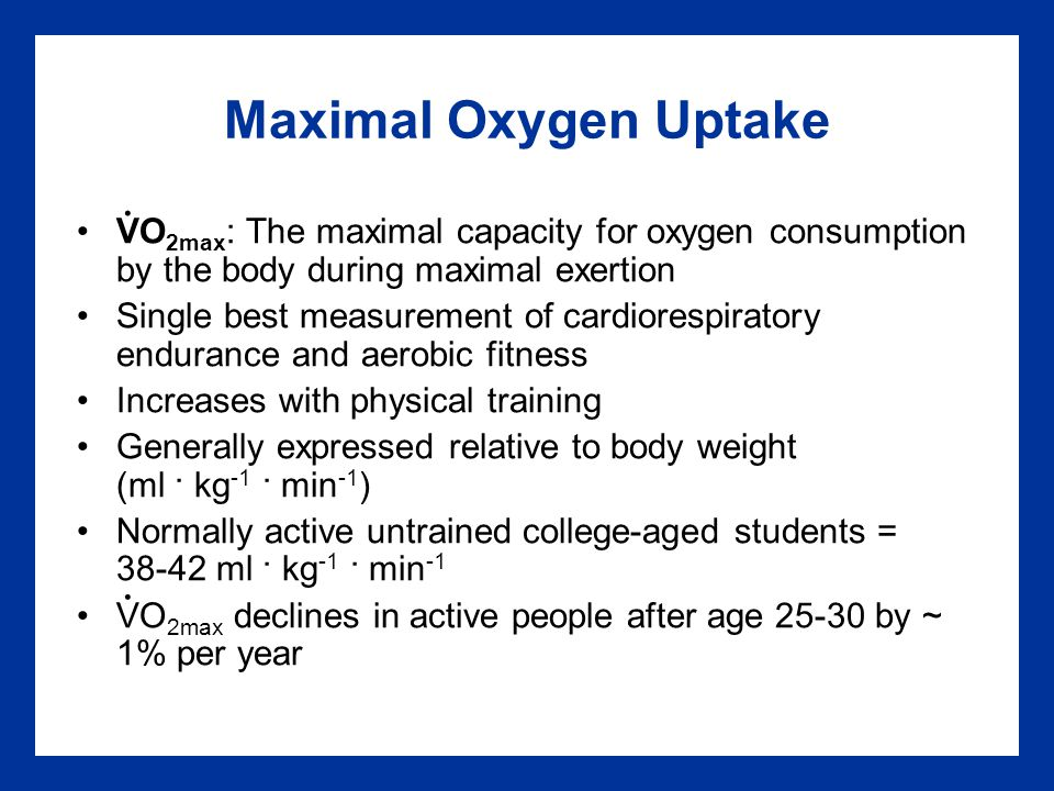 Maximal Oxygen Uptake . VO2max: The maximal capacity for oxygen consumption by the body during maximal exertion.