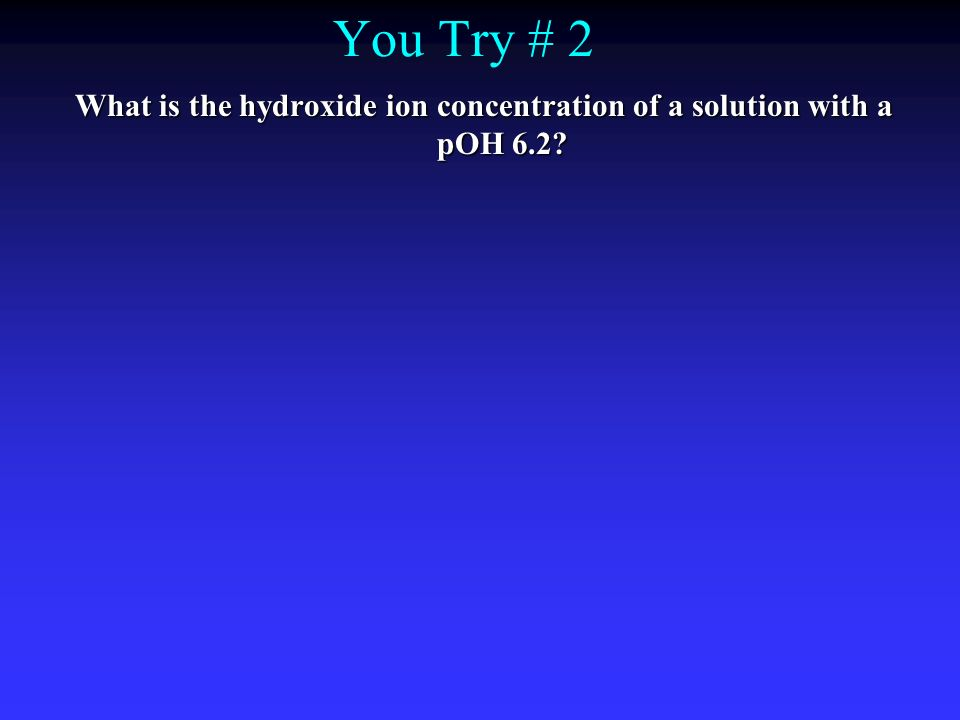What is the hydroxide ion concentration of a solution with a pOH 6.2