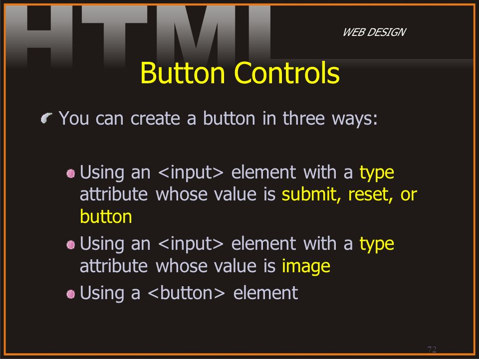 Button Controls You can create a button in three ways: