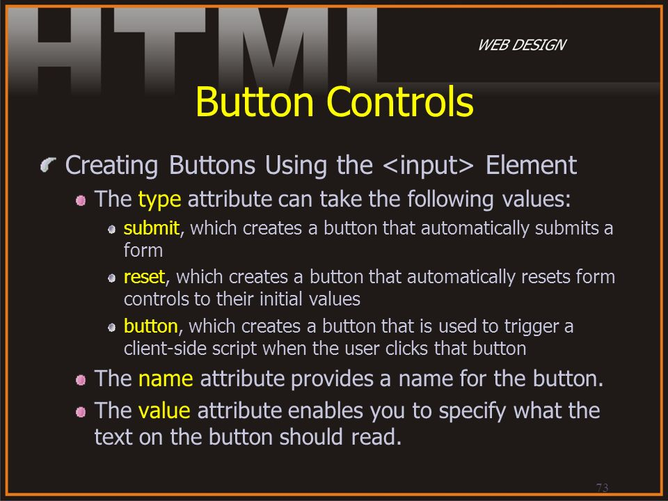 Button Controls Creating Buttons Using the <input> Element