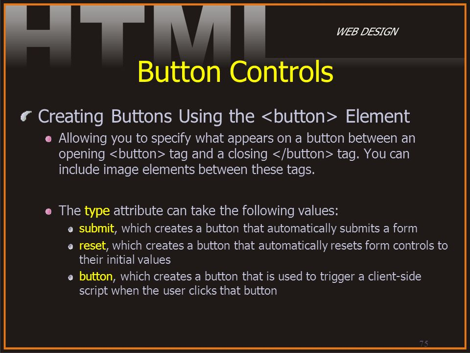 Button Controls Creating Buttons Using the <button> Element