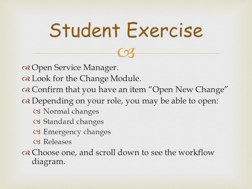 Student Exercise Open Service Manager. Look for the Change Module.