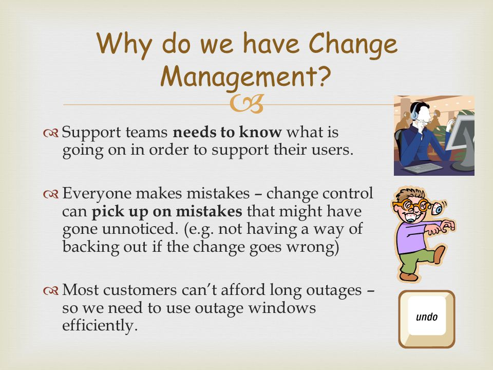 Why do we have Change Management