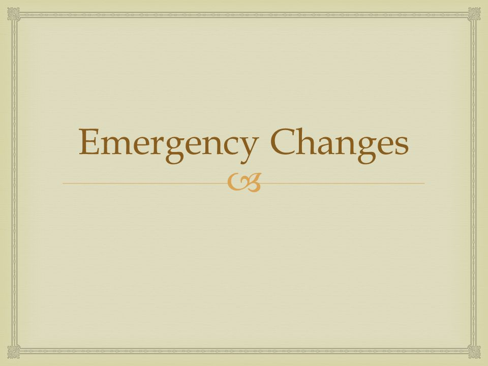 Emergency Changes