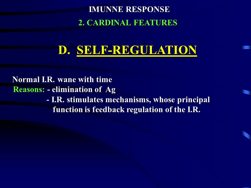 D. SELF-REGULATION IMUNNE RESPONSE 2. CARDINAL FEATURES