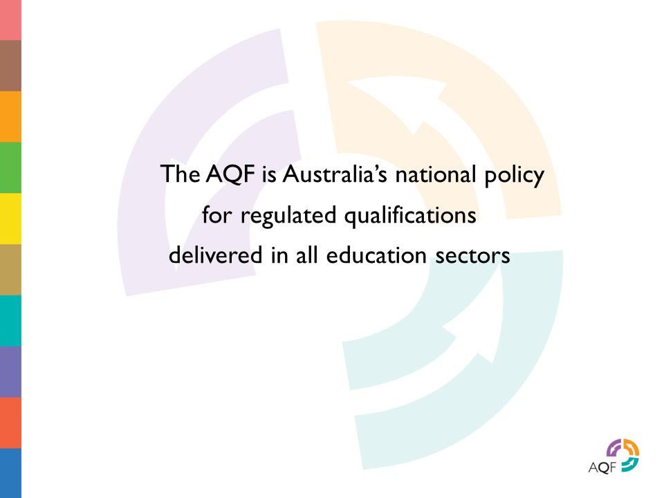 The AQF is Australia's national policy
