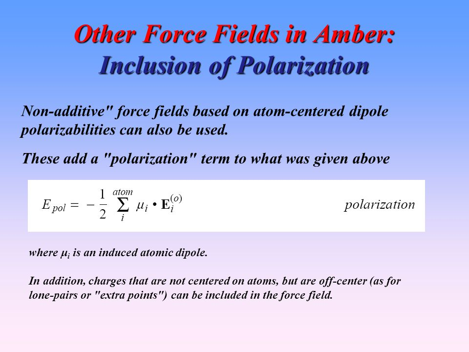 Other Force Fields in Amber: Inclusion of Polarization