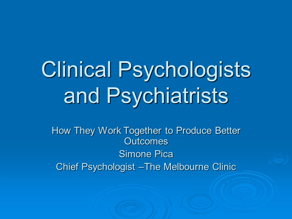Clinical Psychologists and Psychiatrists