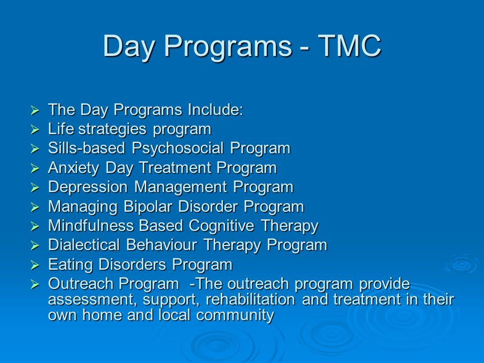 Day Programs - TMC The Day Programs Include: Life strategies program