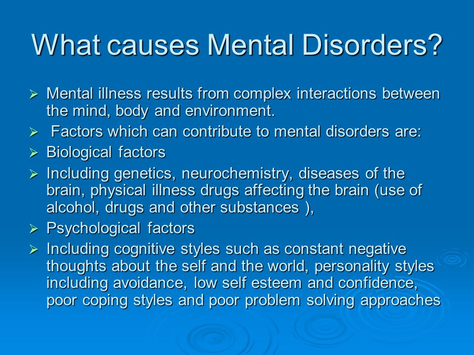 What causes Mental Disorders