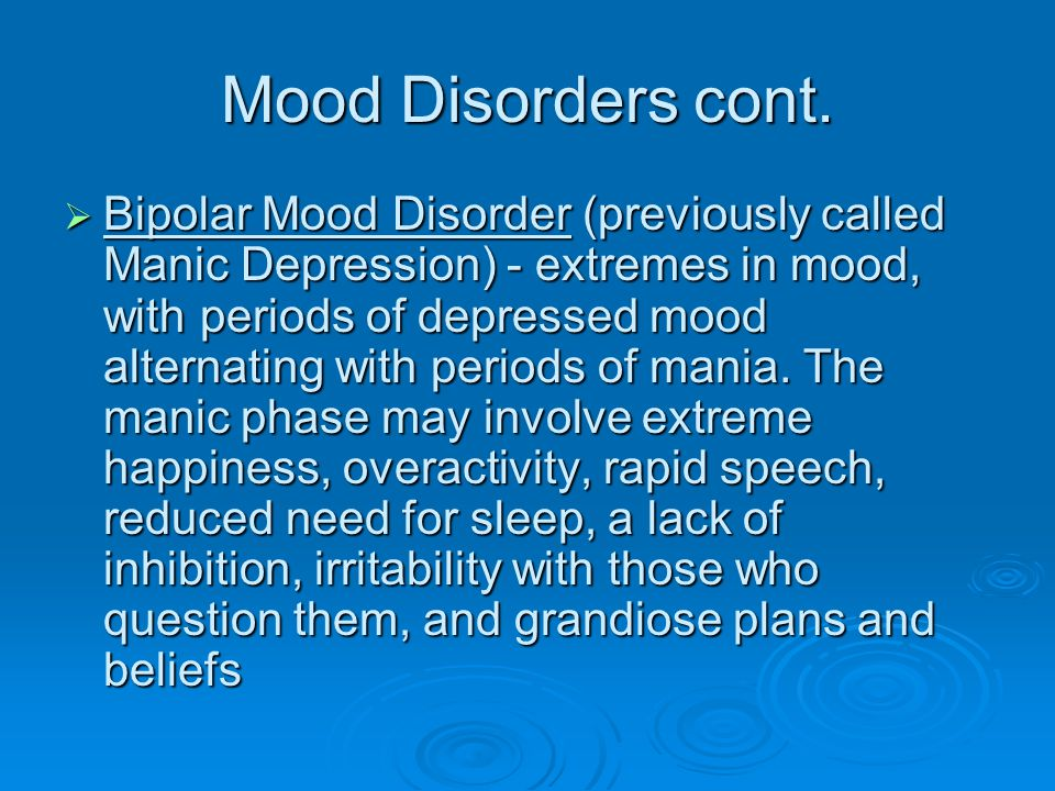 Mood Disorders cont.