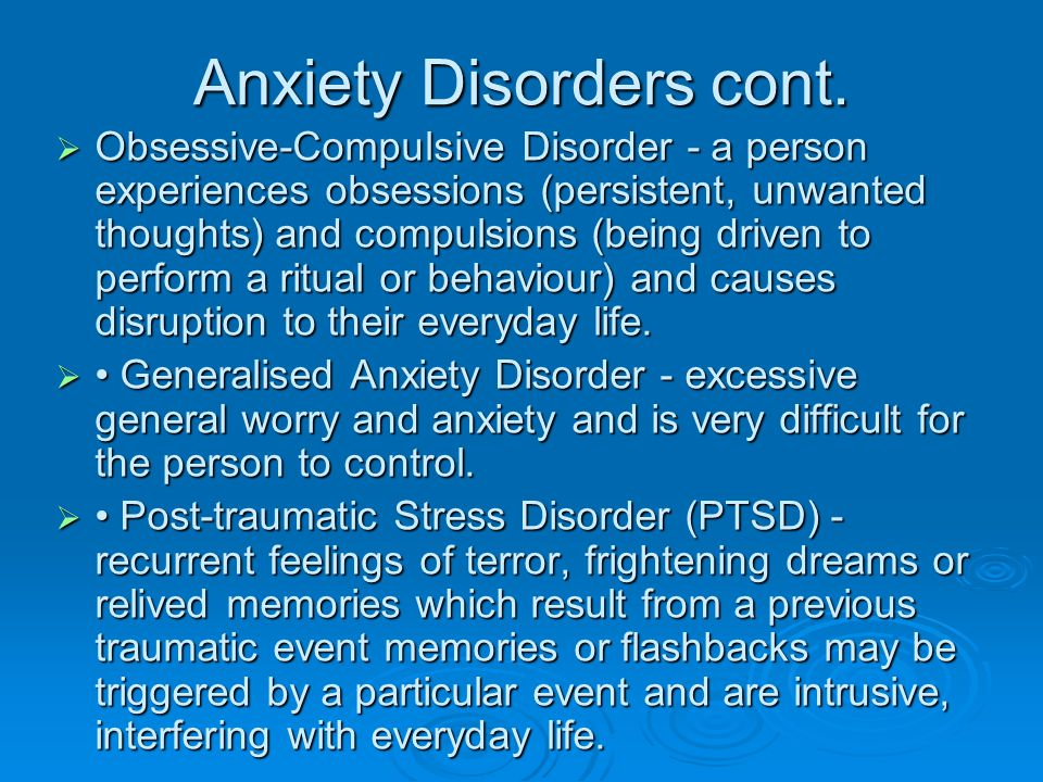 Anxiety Disorders cont.