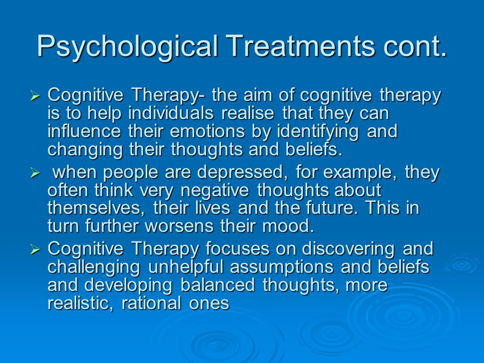 Psychological Treatments cont.