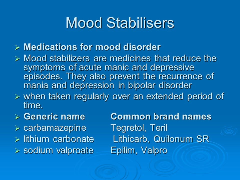 Mood Stabilisers Medications for mood disorder