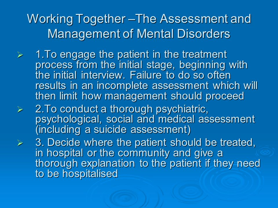 Working Together –The Assessment and Management of Mental Disorders
