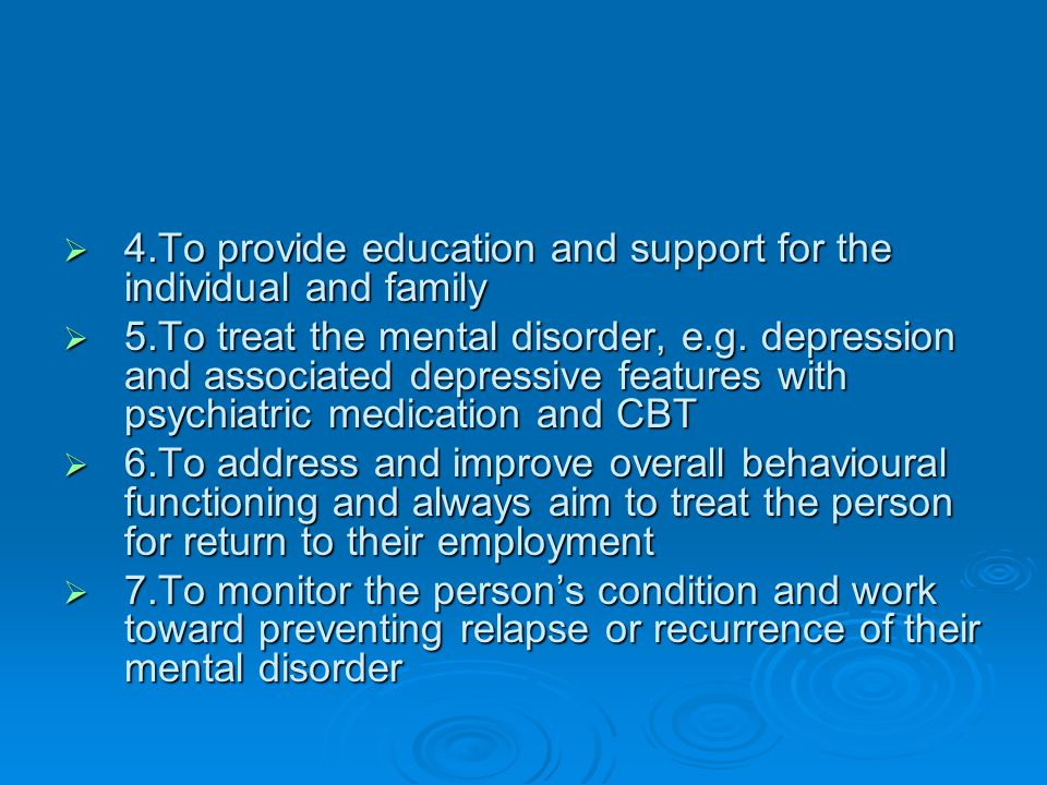 4.To provide education and support for the individual and family