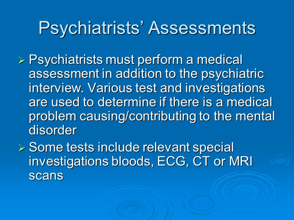 Psychiatrists' Assessments