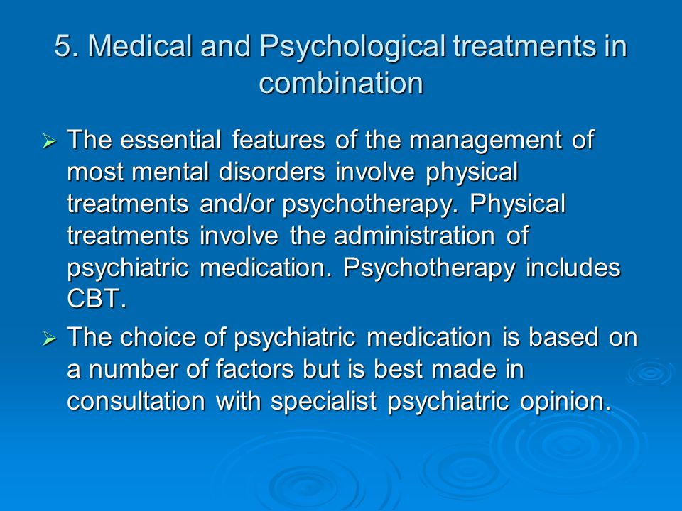 5. Medical and Psychological treatments in combination
