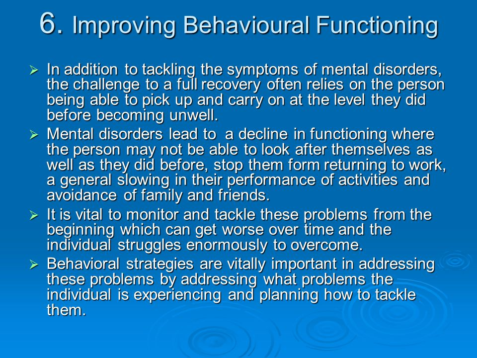 6. Improving Behavioural Functioning
