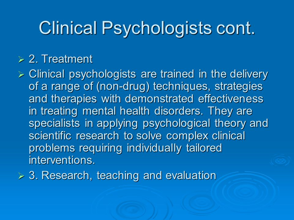 Clinical Psychologists cont.