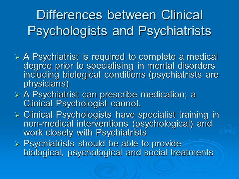 Differences between Clinical Psychologists and Psychiatrists