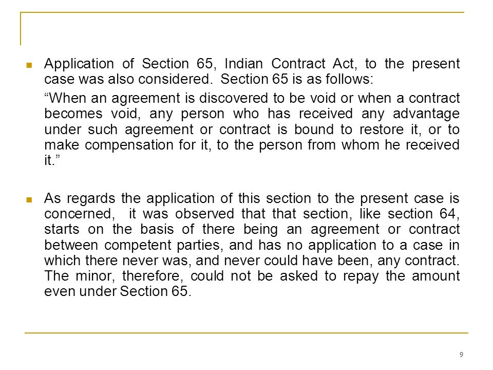 Application of Section 65, Indian Contract Act, to the present case was also considered. Section 65 is as follows: