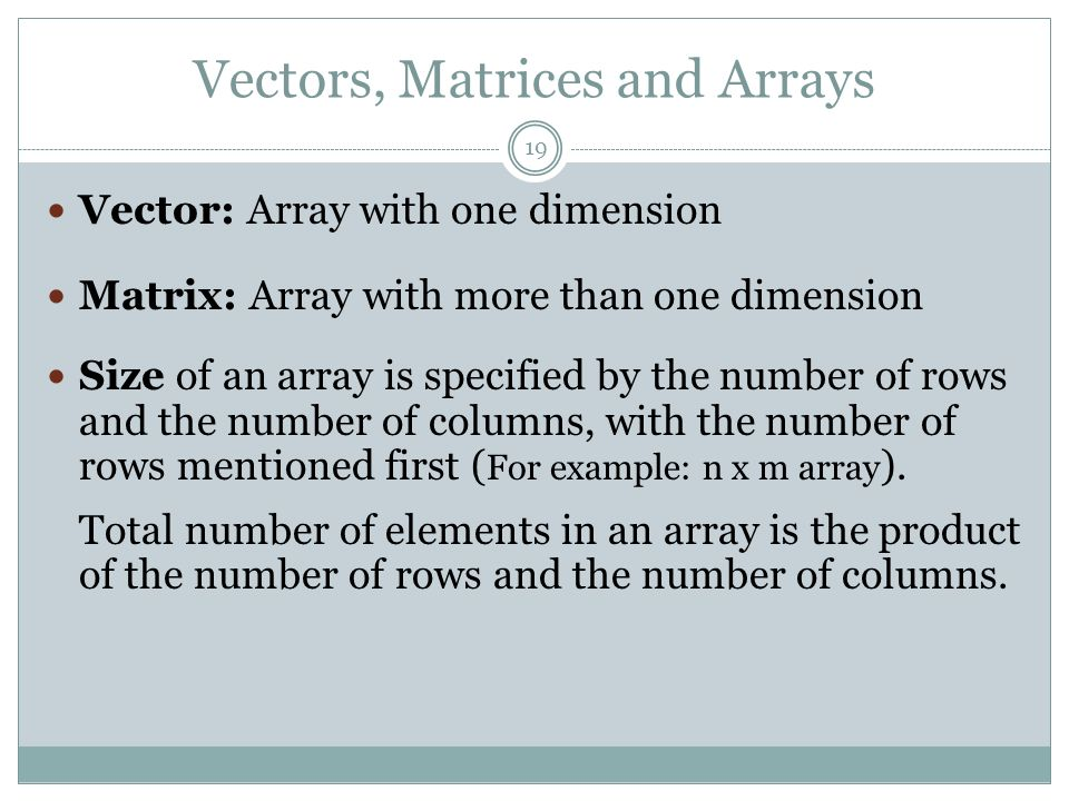 Vectors, Matrices and Arrays