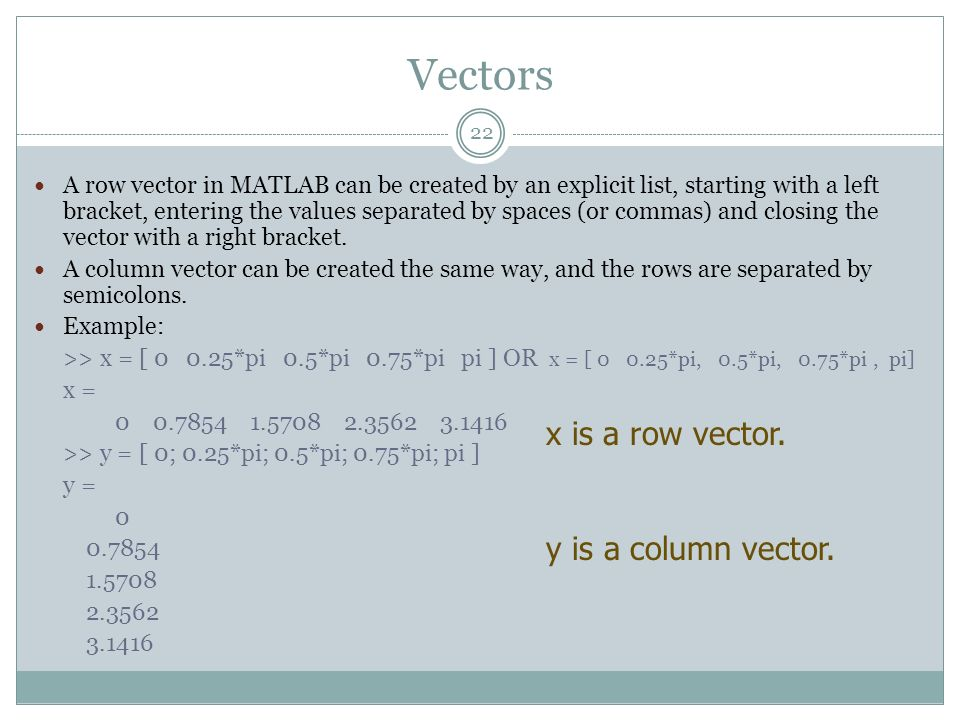 Vectors x is a row vector. y is a column vector.