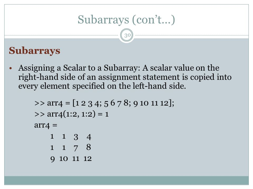 Subarrays (con't…) Subarrays