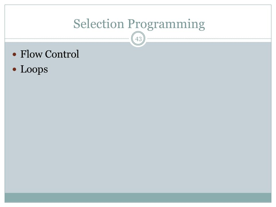 Selection Programming