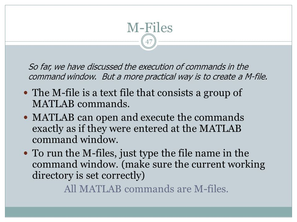 All MATLAB commands are M-files.