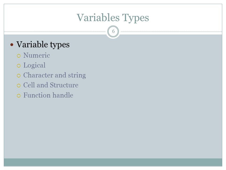 Variables Types Variable types Numeric Logical Character and string