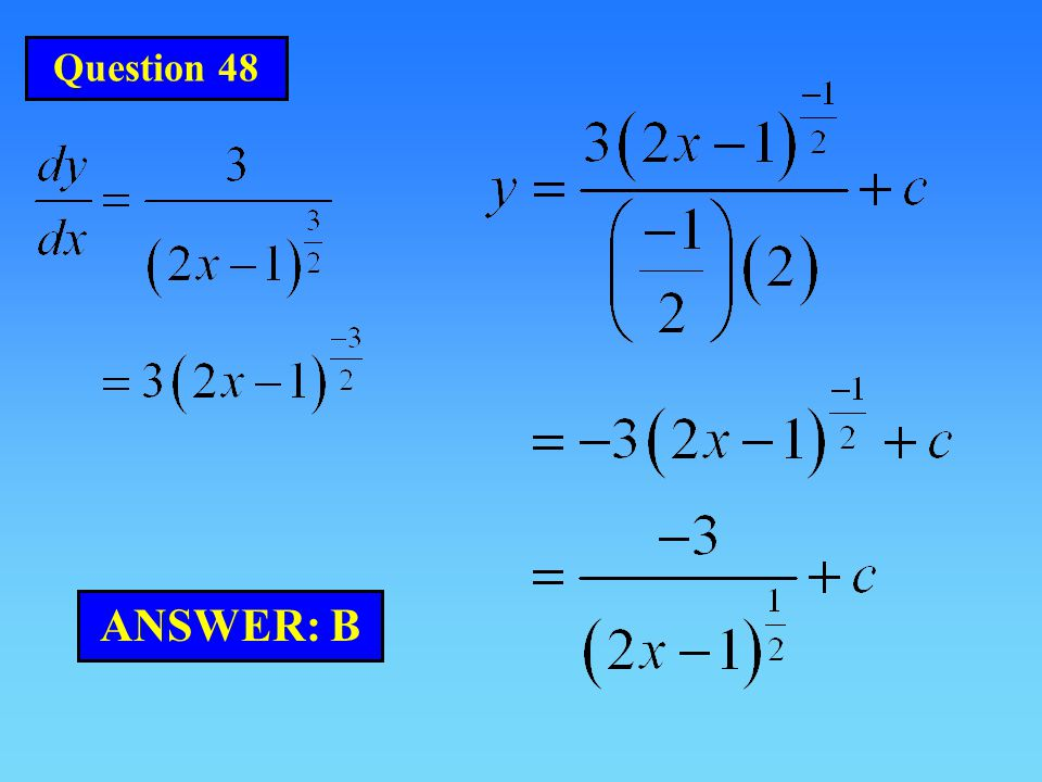 Question 48 ANSWER: B
