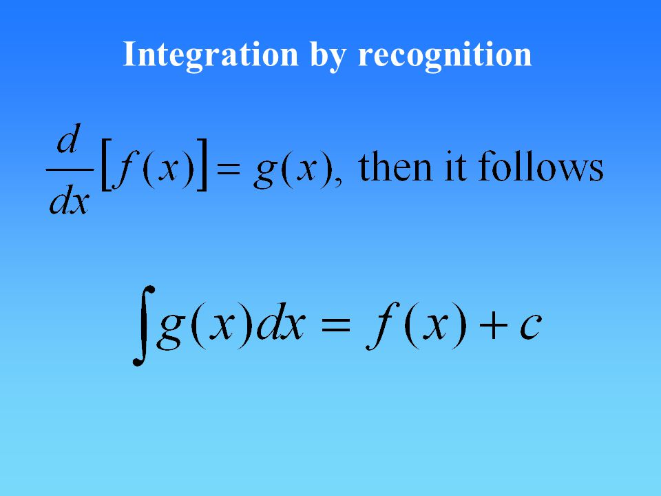 Integration by recognition