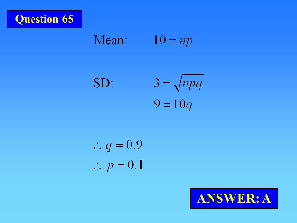 Question 65 ANSWER: A