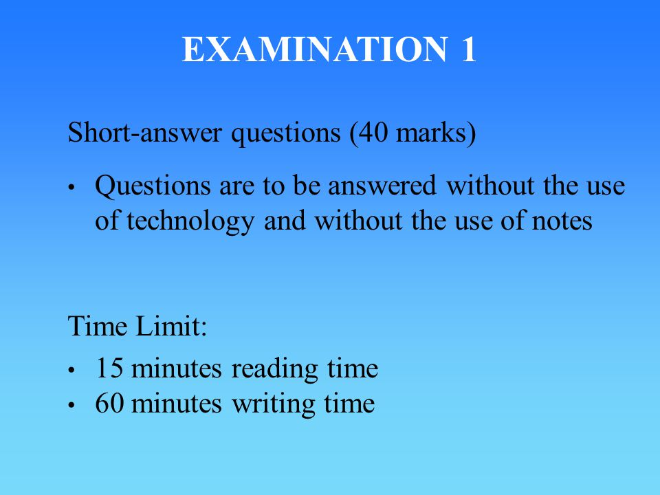 EXAMINATION 1 Short-answer questions (40 marks)
