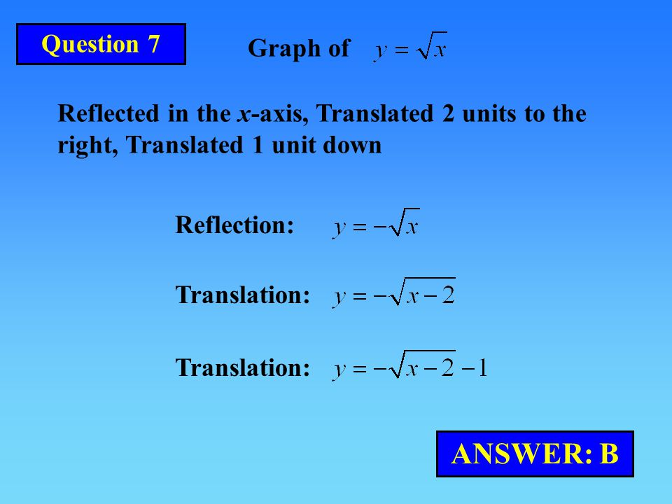 ANSWER: B Question 7 Graph of