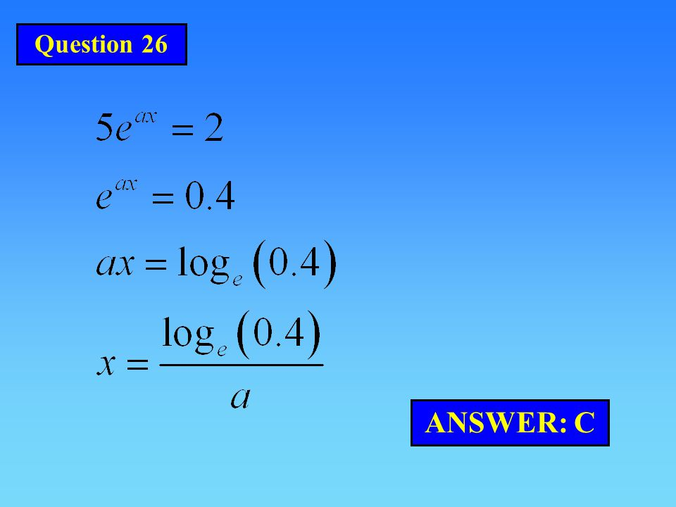 Question 26 ANSWER: C