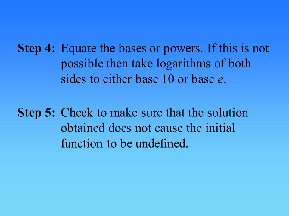 Step 4:. Equate the bases or powers