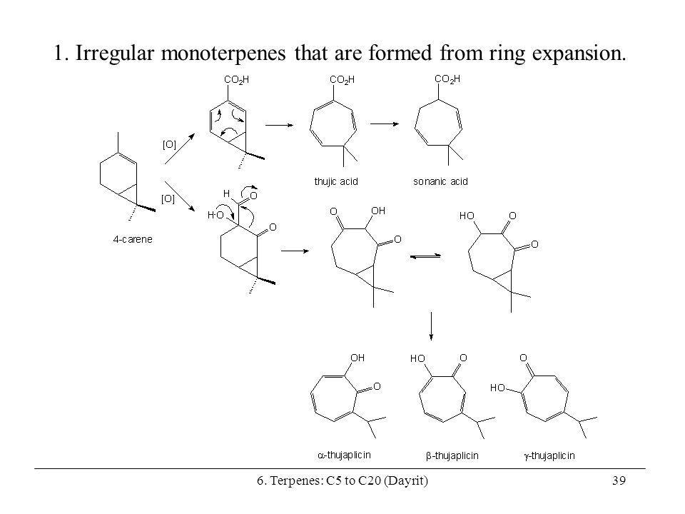 1. Irregular monoterpenes that are formed from ring expansion.