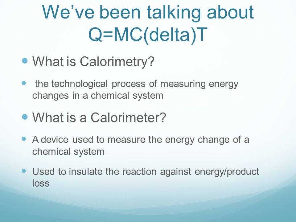 q   mc u0394t  u2013 specific heat  u0026 calorimetry