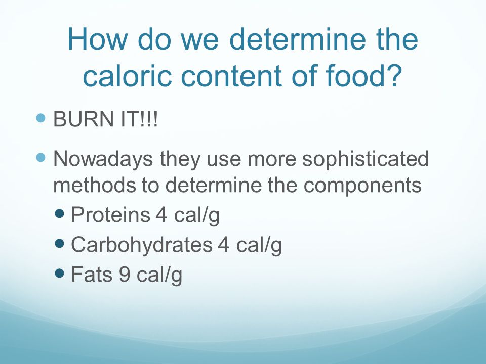 How do we determine the caloric content of food