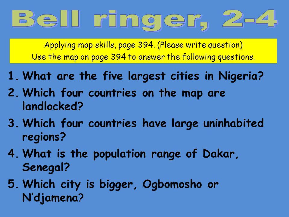 Bell ringer, 2-4 What are the five largest cities in Nigeria