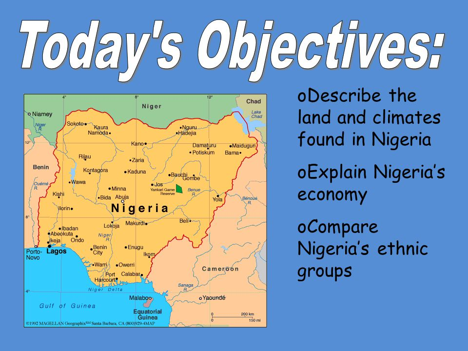Today s Objectives: Describe the land and climates found in Nigeria