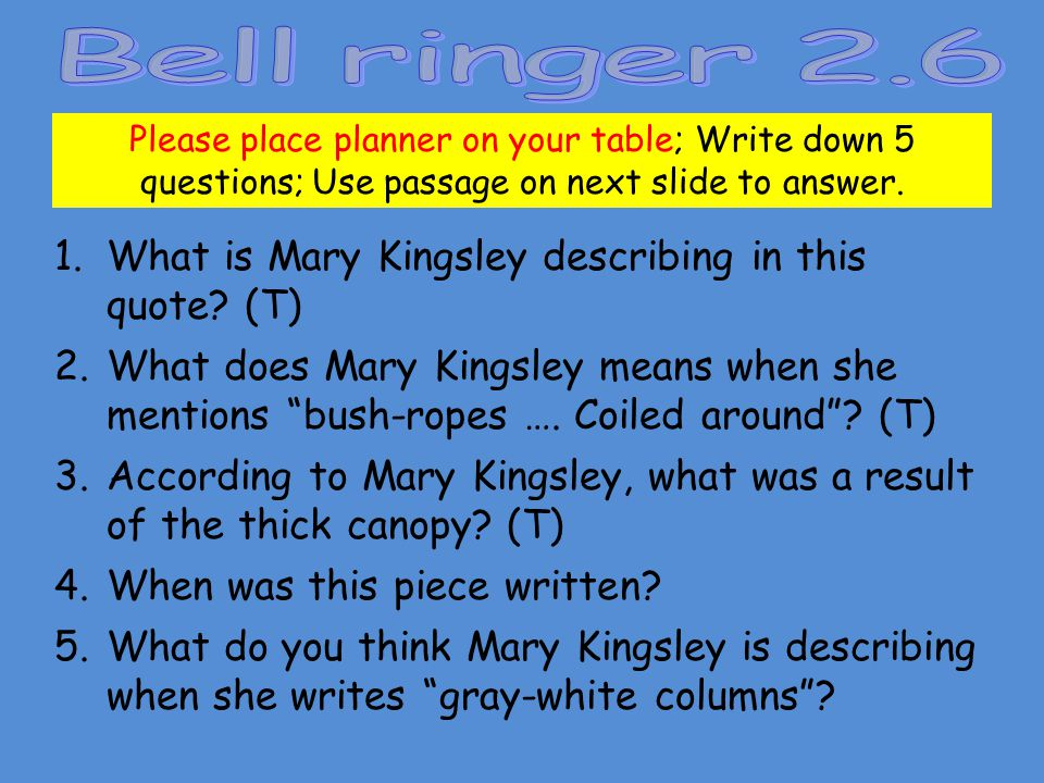 Bell ringer 2.6 What is Mary Kingsley describing in this quote (T)