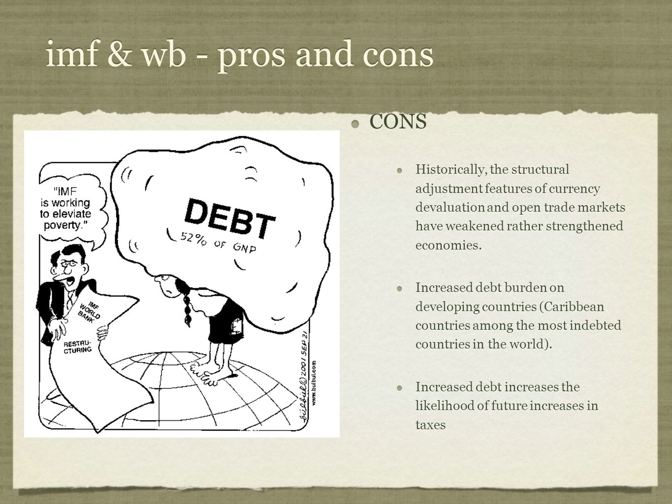 imf & wb - pros and cons CONS